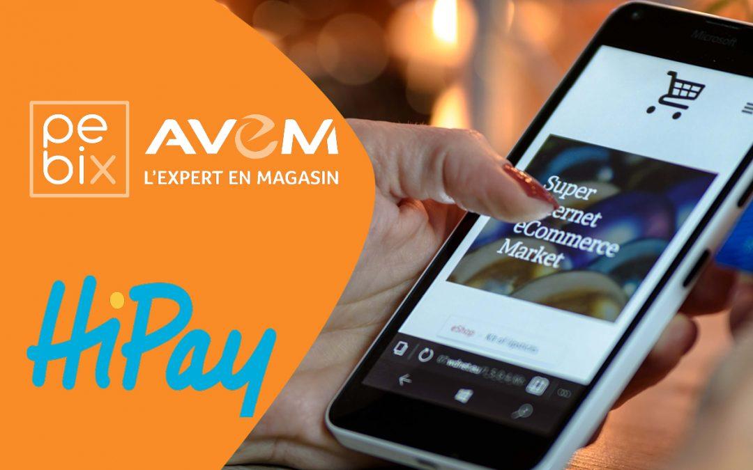 Partenariat HIPAY et PEBIX-AVEM: e-commerce et magasin physique pour le paiement omnicanal.